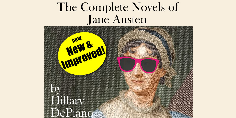 The Complete Novels of Jane Austen: Now New and Improved! a short comedy in one act by Hillary DePiano