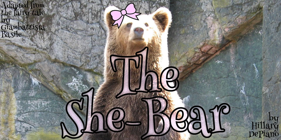 The She-Bear by Hillary DePiano, adapted from the fairy tale by Giambattista Basile (The Tale of Tales)