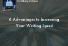 8 Advantages to Increasing Your Writing Speed
