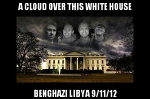 BENGHAZI CLOUD OVER THE WHITE HOUSE