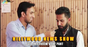 The Hillywood News Show l Watch Full Interview Vijay Pant (Pant Dida)