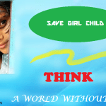 बेटी बचाओ अभियान (Save Girl Child) :एक सार्थक कोशिश