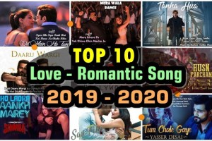 top 10 love romantic song 2019 2020 hindi bollywood