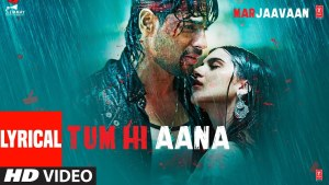 Tum Hi Aana (Jubin Nautiyal) Lyrics