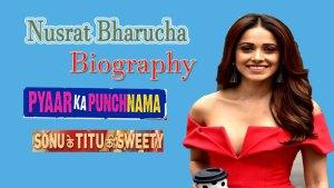 Nushrat Bharucha Biography in Hindi