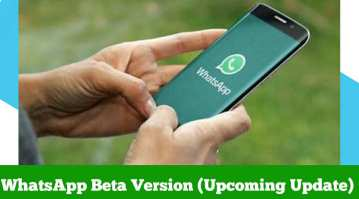 WhatsApp new beta version upcoming update new updates