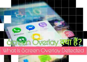 What is screen overlay detected kya hota hai