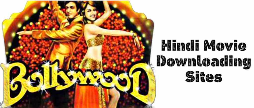 Best Hindi bollywood Movie downloading sites