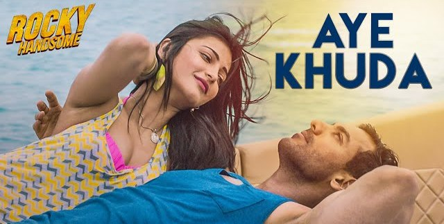 Aye Khuda Hindi lyrics Rocky Handsome