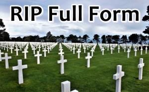 RIP Full Form: रिप का फुल फॉर्म क्या है ?