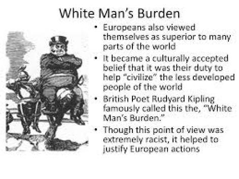Rudyard Kipling has coined the racist term 'White Man's Burden'