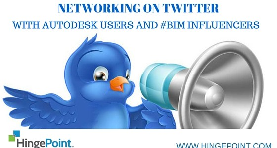 Networking On Twitter For Autodesk Users and #BIM Influencers