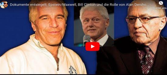 Dokumente entsiegelt: Epstein/Maxwell, Bill Clinton und die Rolle von Alan Dershowitz