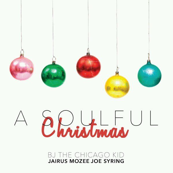 A Soulful Christmas Bj The Chicago Kid Album Download