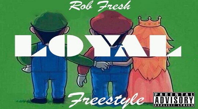 Loyal Rob Fresh