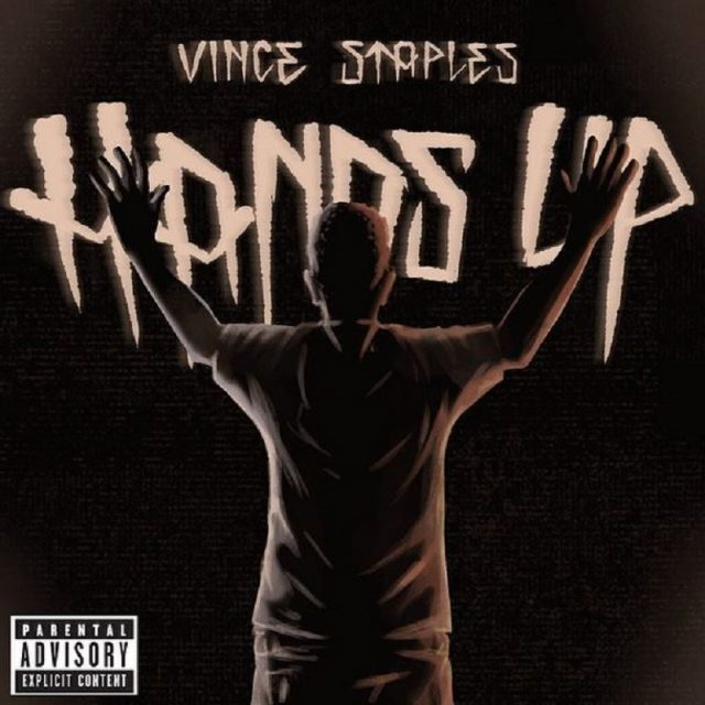 Hands Up Vince Staples