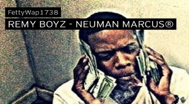 "Fetty Wap ft  Remy Boyz – ""Neuman Marcus"""