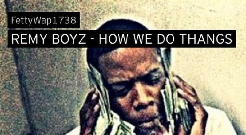 "Fetty Wap ft  Remy Boyz – ""How We Do Thangs"""