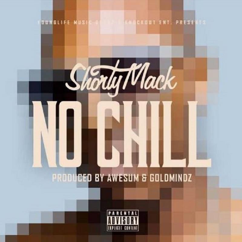 No Chill Shorty Mack