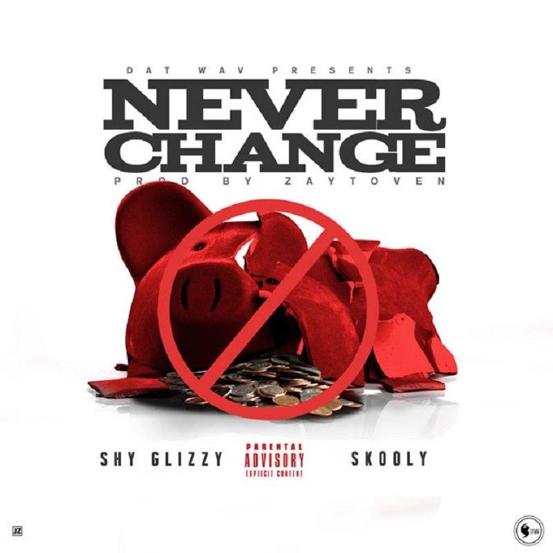 Never Change Shy Glizzy