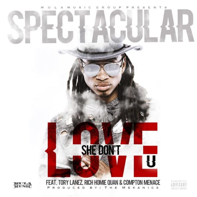 Spectacular -She Dont Love U'