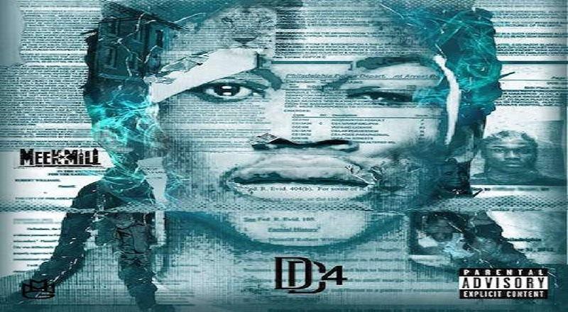Mixtape Download: Meek Mill – #DC4 #DC4Life (FULL MIXTAPE AUDIO)