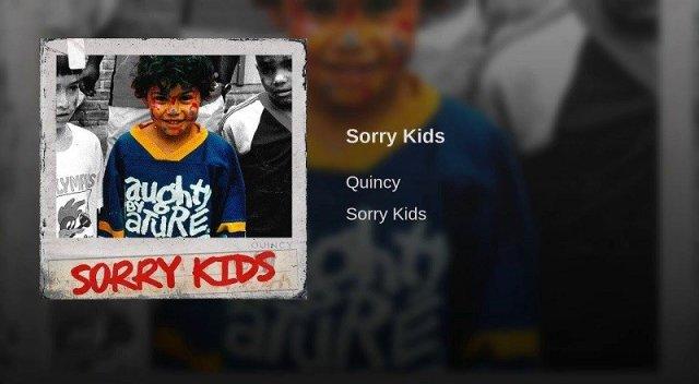 "Quincy – ""Sorry Kids"""