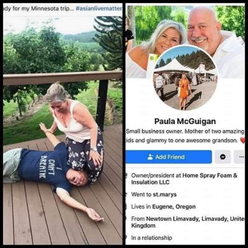 """Paula McGuian, the owner of Home Spray Foam & Installation, LLC, is the latest person to mock George Floyd's death. The small business owner is a native of Eugene, Oregon and she took a photo of herself with her knee on the neck of a young man, wearing an """"I Can't Breathe"""" t-shirt. The woman posted the image on Facebook, with the caption saying """"Ready for my Minnesota trip #Asianlivesmatter,"""" very disrespectful to Floyd's memory."""