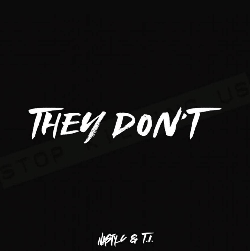 """Nasty C and T.I. address the racial tensions with their """"They Don't"""" single."""