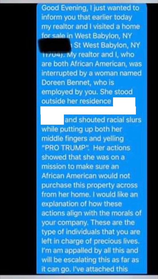 """Doreen Bennet is a nurse at Winthrop Hospital, in New York. However, when she was away from work, and back home, she made things difficult for a black realtor, with a black client, checking out a home in her neighborhood. Screaming """"PRO TRUMP,"""" Doreen Bennet held up both of her middle fingers, sprayed her water hose on the people, and shouted racial slurs."""