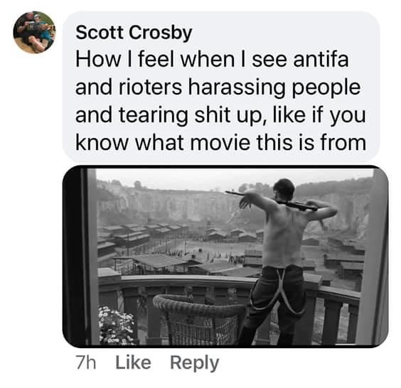 Scott Crosby, Logistics Manager at Apex Construction Solutions, is not a fan of the rioting, going along with the protesting. Most people are not in agreement with the rioting, but some people link this to ANTIFA, unfairly. Not only is Scott Crosby one of those people who blames ANTIFA, but he shared an image from a movie of a Nazi concentration commander, hinting at what he would like to do, asking people if they knew which movie it was from.