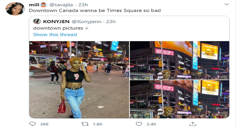 "A woman on Twitter @tavajiia, commented on a collection of photos another woman, @Konyjenn shared. The photos were from Downtown Toronto, in Canada. However, @tavajiia commented ""Downtown Canada wanna be Times Square so bad,"" leading to Twitter getting very petty with her, clowning her for calling Downtown Toronto ""Downtown Canada"""