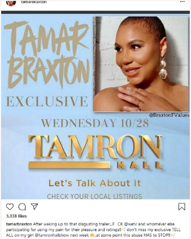 "Tamar Braxton has been struggling, for months, and she is going on Tamron Hall's show to discuss it. She made an agreement with WEtv that this season of ""Braxton Family Values"" will be her last. This morning, she blasted the new season trailer, calling it ""disgusting,"" blasting the WEtv network, accusing them of using her pain for ""pleasure and ratings."""