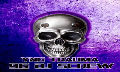 YNG Trauma 96 DJ Screw