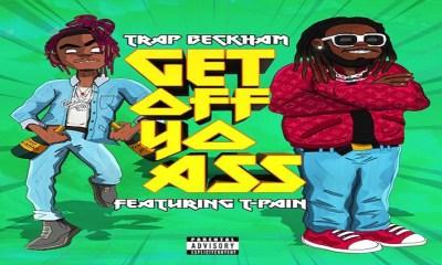 Trap Beckham T-Pain Get Off Yo Ass