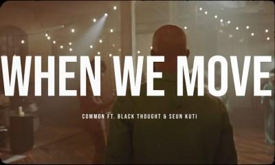 Common When We Move music video
