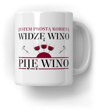 Jestem-prostą-kobietą,-widze-wino,-piję-wino-Kubek-Prezent