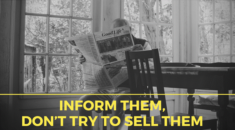 Inform them, don't try to sell them