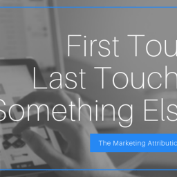 first_touch__last_touch__or_something_else_2