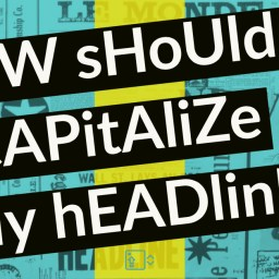 how should i capitalize my headlines