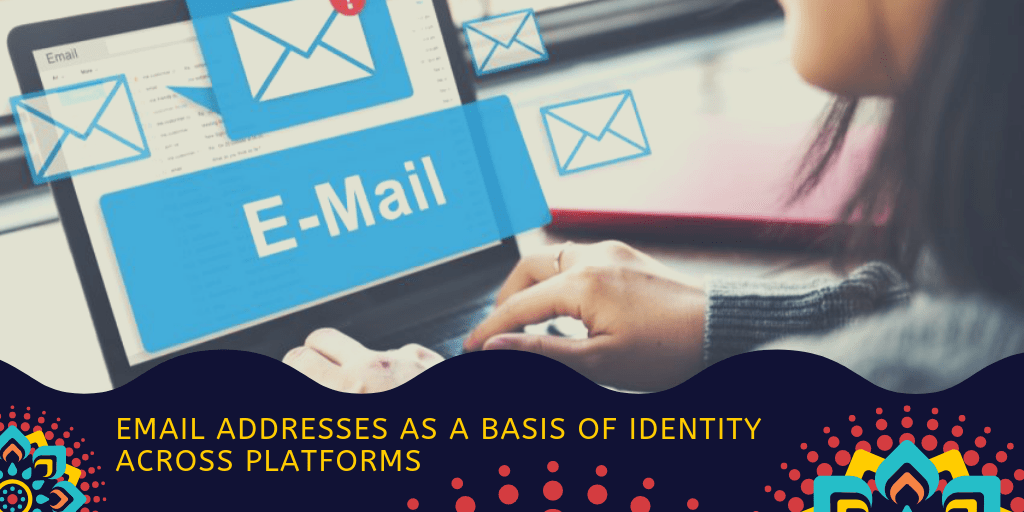 email addresses as the basis of identity