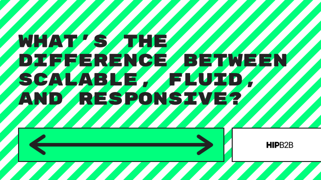 WHAT'S THE DIFFERENCE BETWEEN SCALABLE, FLUID, RESPONSIVE, AND HYBRID_ (1)
