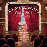 Het muizenhuis- Sam & Julia in het theater