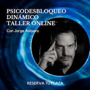 Taller psicodesbloqueo dinámico - Hipnosis Aplicada - Jorge Astyaro