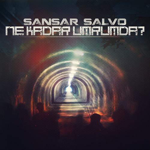 Sansar Salvo - Ne Kadar Umrumda?