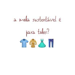 moda sustentável é para todos