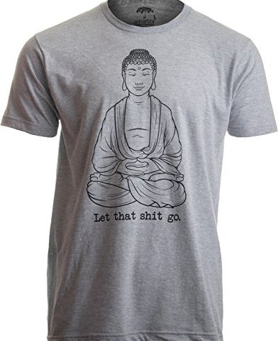 f27f6c7108 Let That Shit Go | Funny Zen Buddha Yoga Mindfulness Yogi Peace Hippy T- Shirt Heather Grey