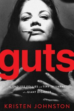 cover of Guts by Kristen Johnston picture of her with cigarette hanging from mouth