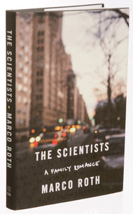 The Scientists: A Family Romance by Marco Roth