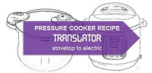 Pressure Cooker Recipe Translator: Stovetop to Electric